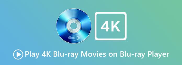 قم بتشغيل أفلام 4K Blu-ray على مشغل Blu-ray