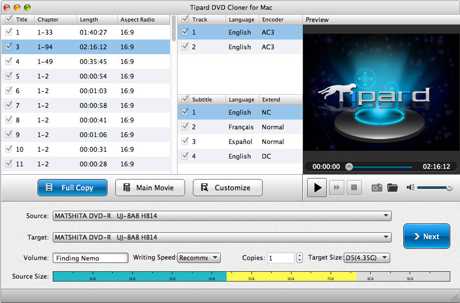Clone any DVD disc with 1: 1 Ratio on Mac.