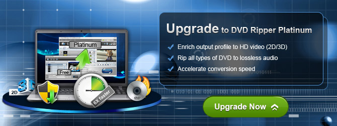 Upgrade to DVD Ripper Platinum