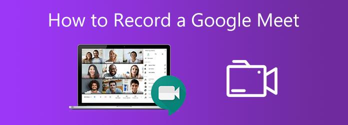 كيفية تسجيل Google Meet