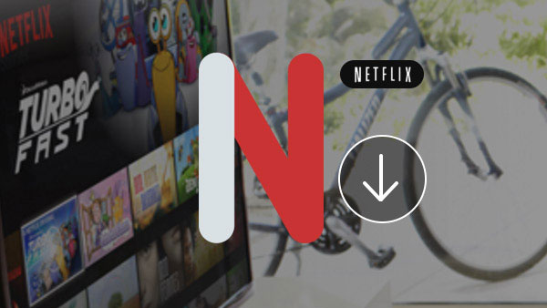 3 Methods for Netflix Downloading with Ease