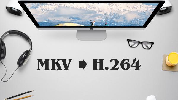 MKV إلى h.264