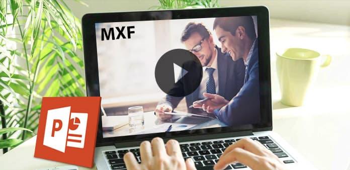 Lecture Canon / Sony / Panosonic MXF / P2 MXF dans PowerPoint