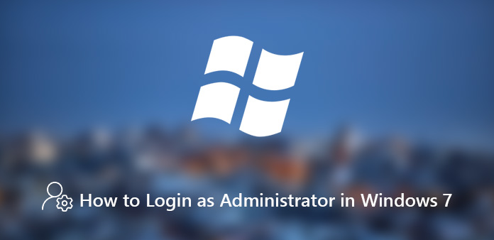 Log in as Administrator on Windows 7